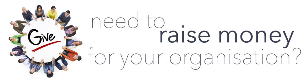 Need to raise money for your organisation?